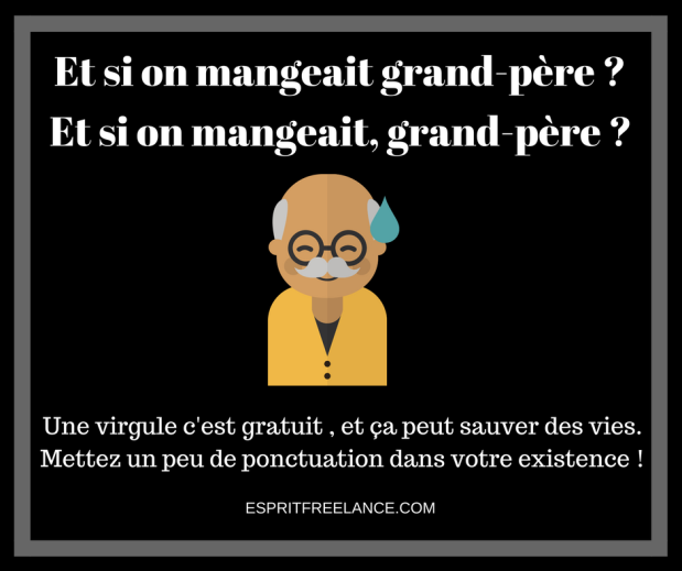 ponctuation-revision-proofreading-relecture-humour-virgule-et-si-on-mangeait-granp-pere-esprit-freelance.png